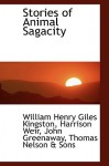 Stories of the Sagacity of Animals - W.H.G. Kingston