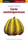 L'arte contemporanea (Farsi un'idea) (Italian Edition) - Angela Vettese