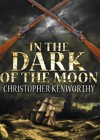 In The Dark Of The Moon - Christopher Kenworthy
