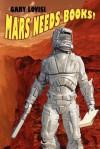 Mars Needs Books! a Science Fiction Novel - Gary Lovisi
