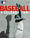Baseball, a Celebration!: In Association with Major League Baseball - James Buckley Jr., Jim Gigliotti