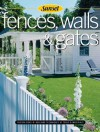 Fences, Walls & Gates softcover: Building Techniques, Tools and Materials, Design Ideas - Sunset Books, Sunset Books