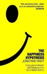 The Happiness Hypothesis: Putting Ancient Wisdom to the Test of Modern Science - Jonathan Haidt