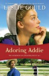 Adoring Addie (The Courtships of Lancaster County Book #2) - Leslie Gould