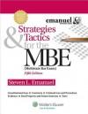 Strategies & Tactics for the MBE, Fifth Edition (Emanuel Bar Review) - Steven L. Emanuel
