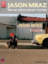 Jason Mraz: Waiting for My Rocket to Come: Guitar, Vocal - Paul Pappas