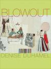 Blowout - Denise Duhamel
