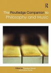 The Routledge Companion to Philosophy and Music - Theodore Gracyk, Andrew Kania