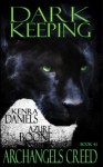 Dark Keeping: Book 4.1 (Archangels Creed Close Ups) - Kenra Daniels, Azure Boone
