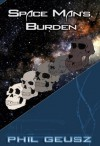 Space Man's Burden - Phil Geusz