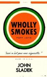 Wholly Smokes - John Sladek