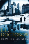 Homer & Langley: A Novel - E.L. Doctorow