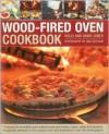 Wood-Fired Oven Cookbook - Holly Jones, David Jones