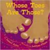 Whose Toes are Those? - Jabari Asim, LeUyen Pham