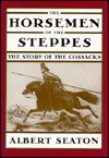Horsemen of the Steppes - Albert Seaton