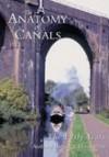 The Anatomy of Canals: The Early Years - Anthony Burton, Derek Pratt
