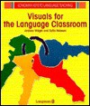 Visuals for the Language Classroom - Andrew Wright