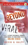 Beyond Viral: How to Attract Customers, Promote Your Brand, and Make Money with Online Video - Kevin Nalty, David Meerman Scott