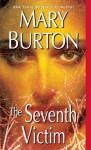 The Seventh Victim (Texas Rangers, #1) - Mary Burton