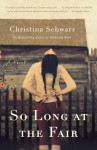 So Long at the Fair - Christina Schwarz