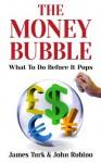 The Money Bubble - James Turk, John Rubino
