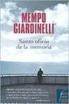 Santo oficio de la memoria - Mempo Giardinelli