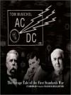 AC/DC: The Savage Tale of the First Standards War (MP3 Book) - Tom McNichol, Malcolm Hillgartner