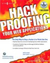 Hack Proofing Your Web Applications: The Only Way to Stop a Hacker Is to Think Like One - Syngress Media Inc, Syngress