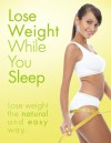 Lose Weight While Sleeping: Weight Loss Program For Woman And Men - Michael Goldstein