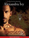 Darkness Everlasting - Alexandra Ivy, Arika Rapson