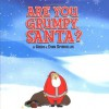 Are You Grumpy, Santa? - Gregg Spiridellis, Evan Spiridellis