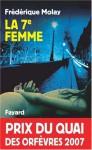 La 7e femme - Prix Quai des Orfèvres 2007 - Frédérique Molay
