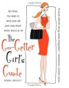 The Go-Getter Girl's Guide: Get What You Want in Work and Life (and Look Great While You're at It) - Debra Shigley, Nancy Lublin