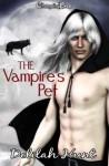 The Vampire's Pet - Delilah Hunt