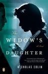 The Widow's Daughter: A Novel - Nicholas Edlin