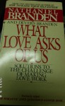 What Love Asks of Us - Nathaniel Branden
