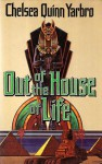 Out Of The House Of Life - Chelsea Quinn Yarbro