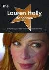 The Lauren Holly Handbook - Everything You Need to Know about Lauren Holly - Emily Smith