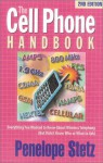 The Cell Phone Handbook: Everything You Wanted to Know About Wireless Telephony but Didn't Know Who or What to Ask (Cell Phone Handbook) - Penelope Stetz