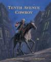 Tenth Avenue Cowboy - Linda Oatman High, Bill Farnsworth