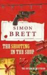 The Shooting in the Shop - Simon Brett