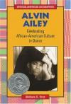 Alvin Ailey: Celebrating African American Culture In Dance - Barbara C. Cruz