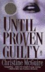 Until Proven Guilty - Christine McGuire, Julie Rubenstein