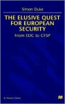 The Elusive Quest For European Security: From EDC to CFSP - Simon Duke