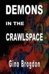 Demons In The CrawlSpace - Gino Brogdon, Carol Gaskin, Terri Mitchem, Maureen Manning, John Disney