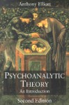 Psychoanalytic Theory: An Introduction - Anthony Elliott