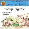 Eat Up, Piglittle - Sally Grindley