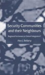 Security Communities and their Neighbours: Regional Fortresses or Global Integrators? - Alex J. Bellamy