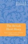 The British Short Story (Outlining Literature) - Emma Liggins, Andrew Maunder, Ruth Robbins