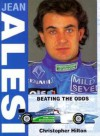 Jean Alesi: Beating the Odds - Christopher Hilton